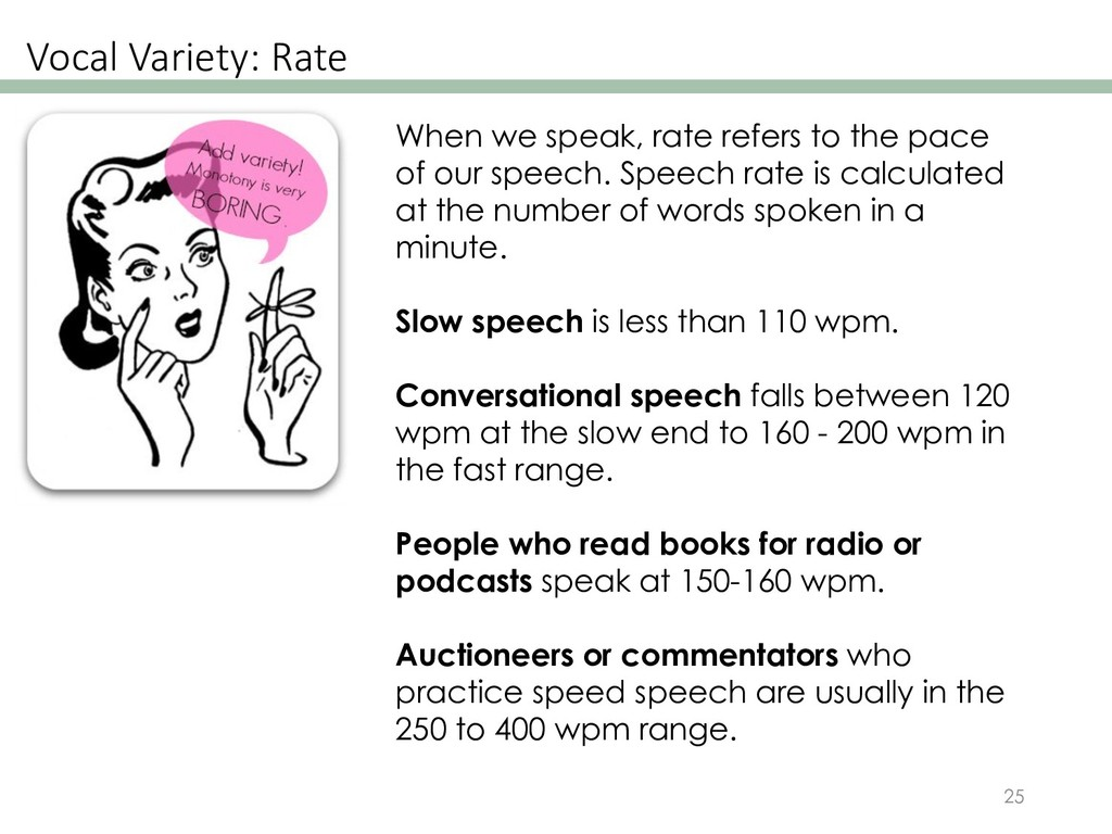 Vocal Variety: Rate 25 When we speak, rate refe...