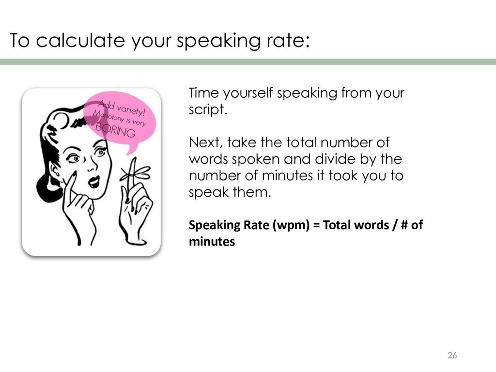 To calculate your speaking rate: 26 Time yourse...