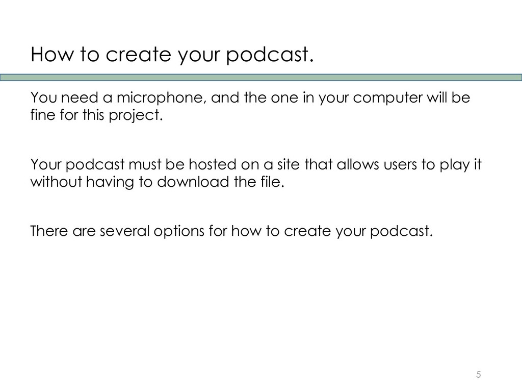 How to create your podcast. You need a micropho...