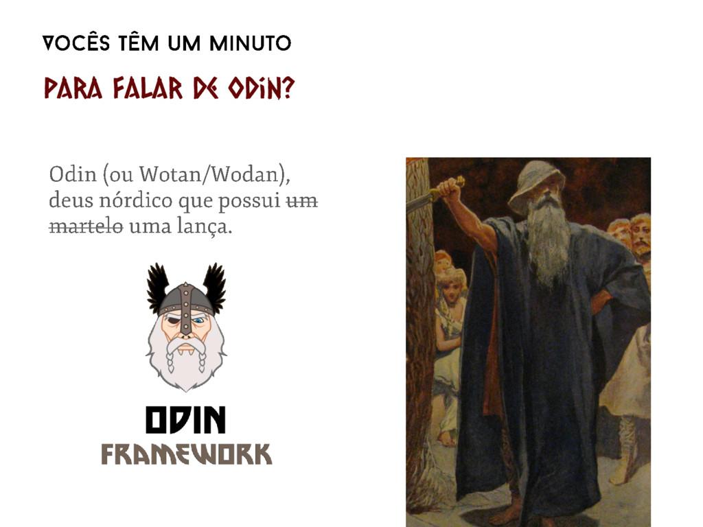 Para falar de Odin?