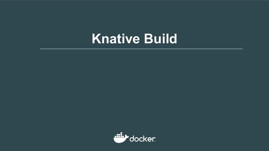 Knative Build