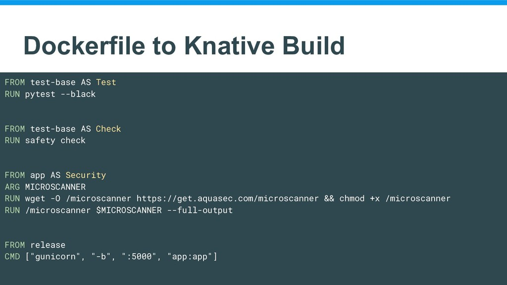 Dockerfile to Knative Build FROM test-base AS T...