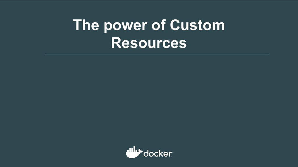 The power of Custom Resources