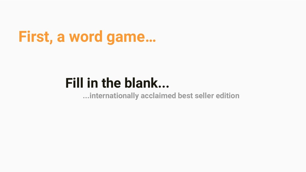 First, a word game… Fill in the blank... ...int...