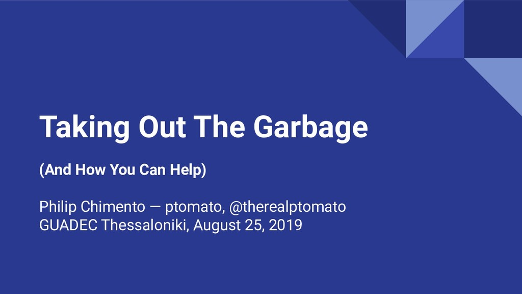 Taking Out The Garbage (And How You Can Help) P...