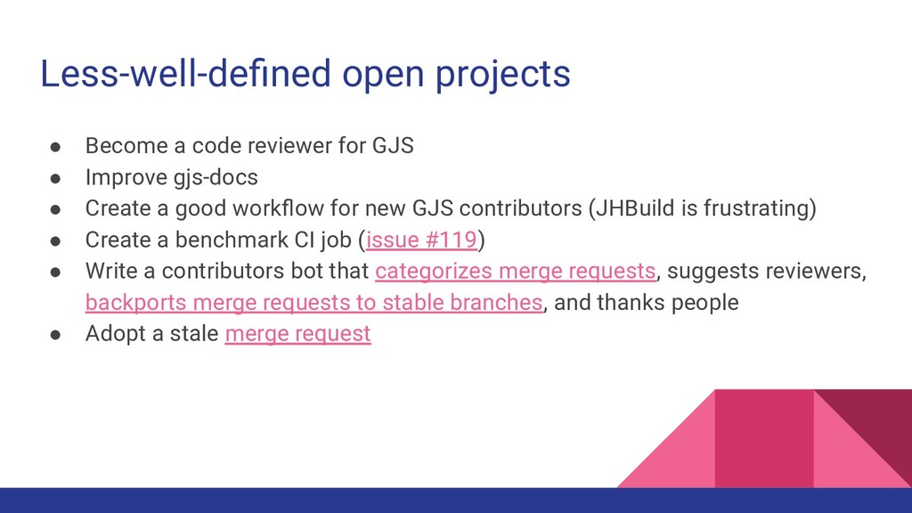 Less-well-defined open projects ● Become a code ...