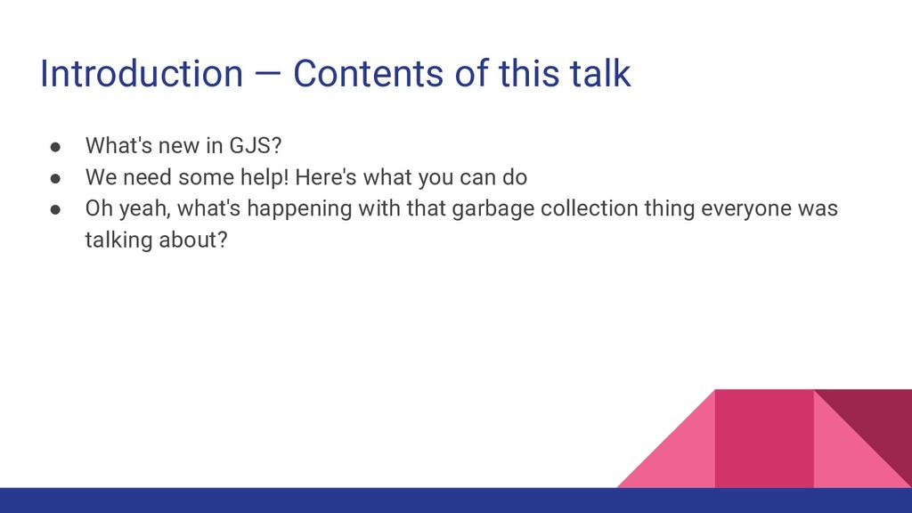Introduction — Contents of this talk ● What's n...