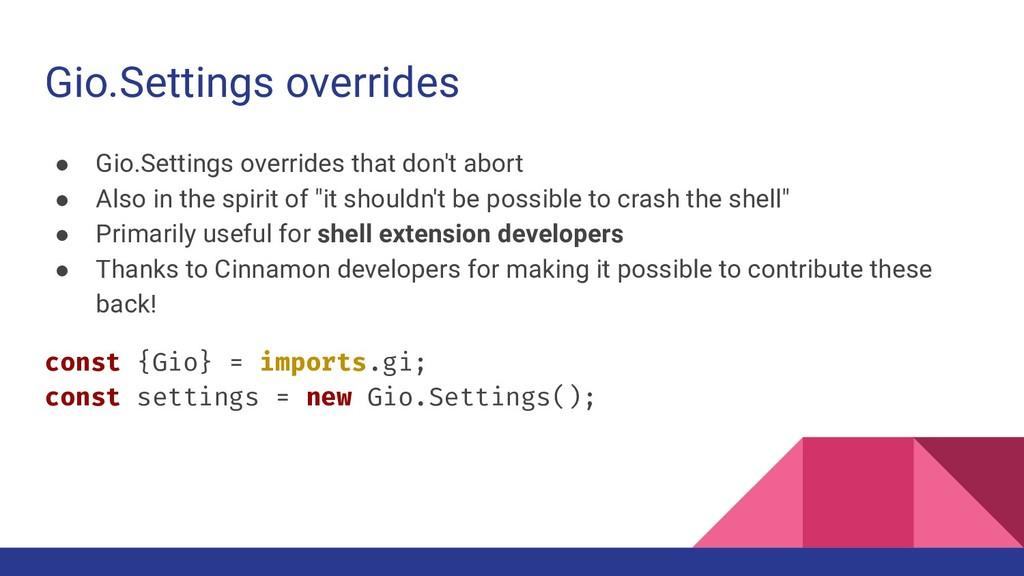 Gio.Settings overrides ● Gio.Settings overrides...