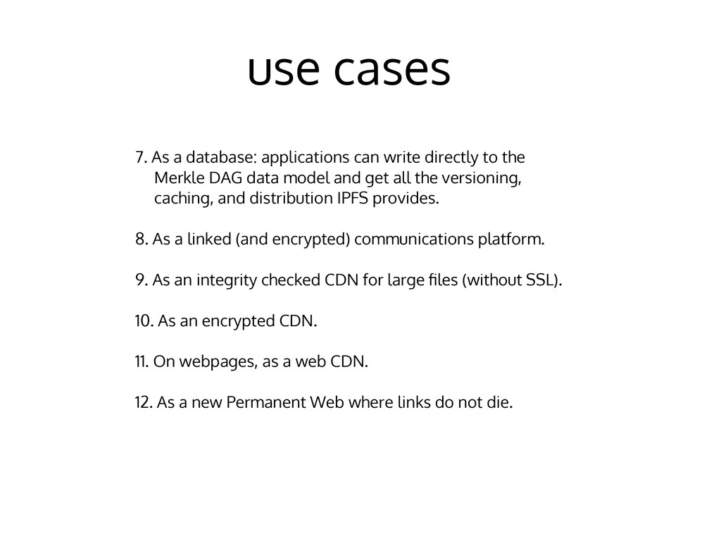 use cases 7. As a database: applications can wr...