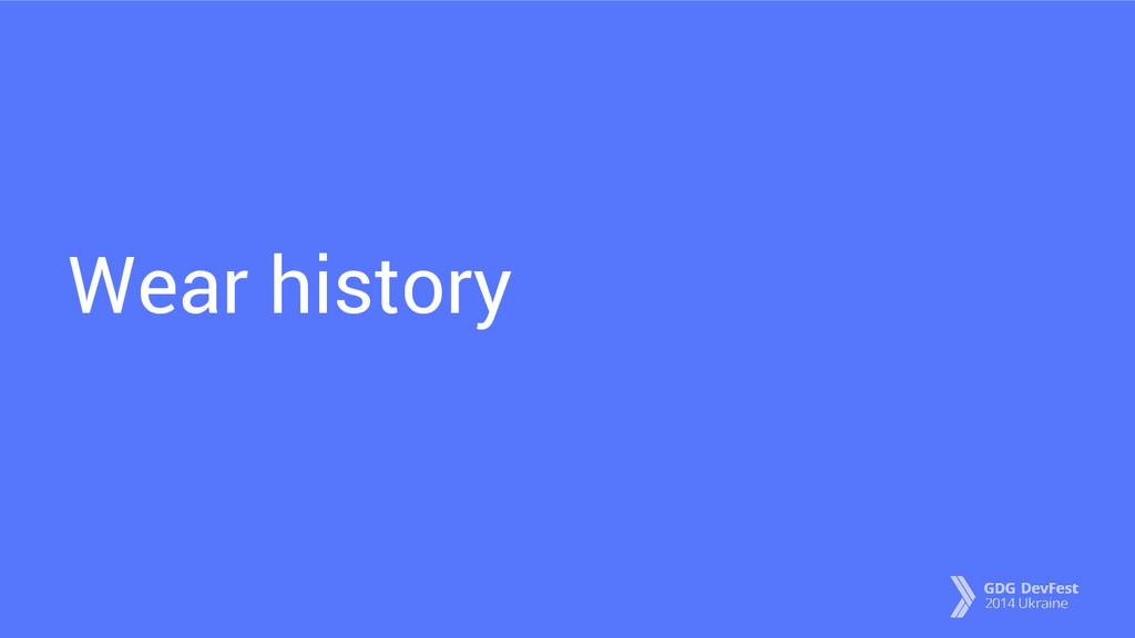 Wear history
