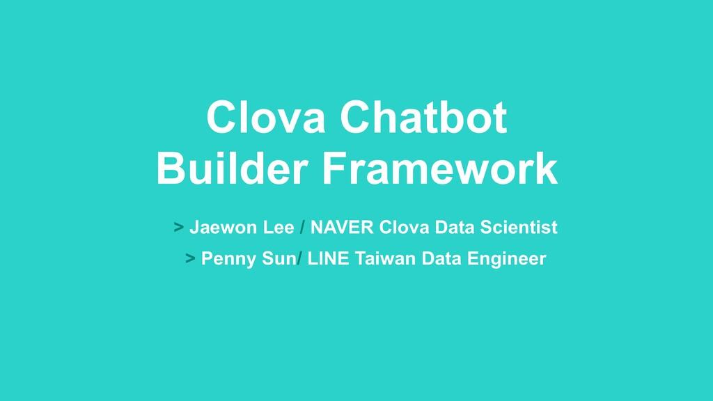 Clova Chatbot Builder Framework > Jaewon Lee / ...