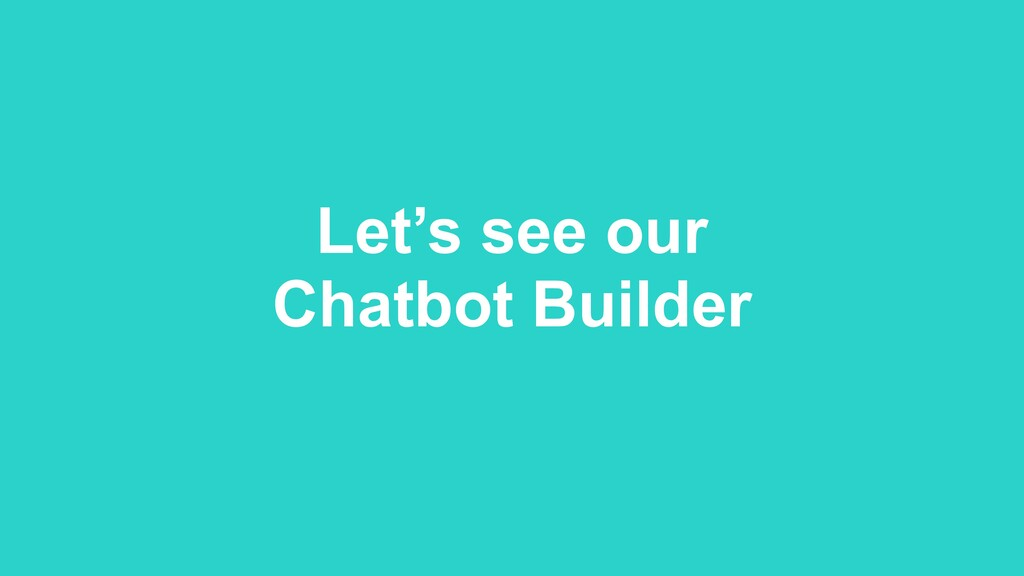 Let's see our Chatbot Builder