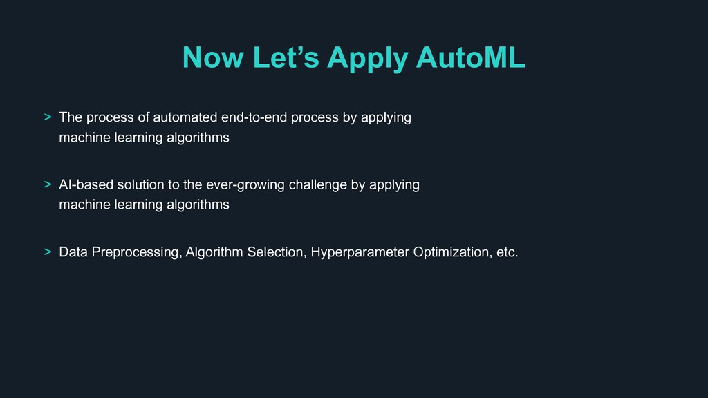 Now Let's Apply AutoML > The process of automat...