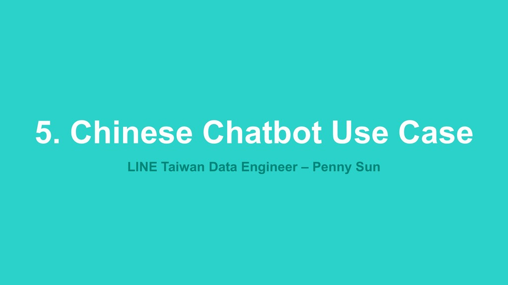 5. Chinese Chatbot Use Case LINE Taiwan Data En...