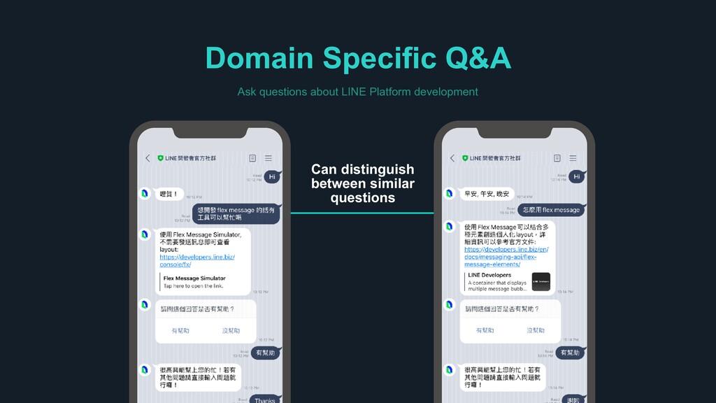 Domain Specific Q&A Ask questions about LINE Pl...