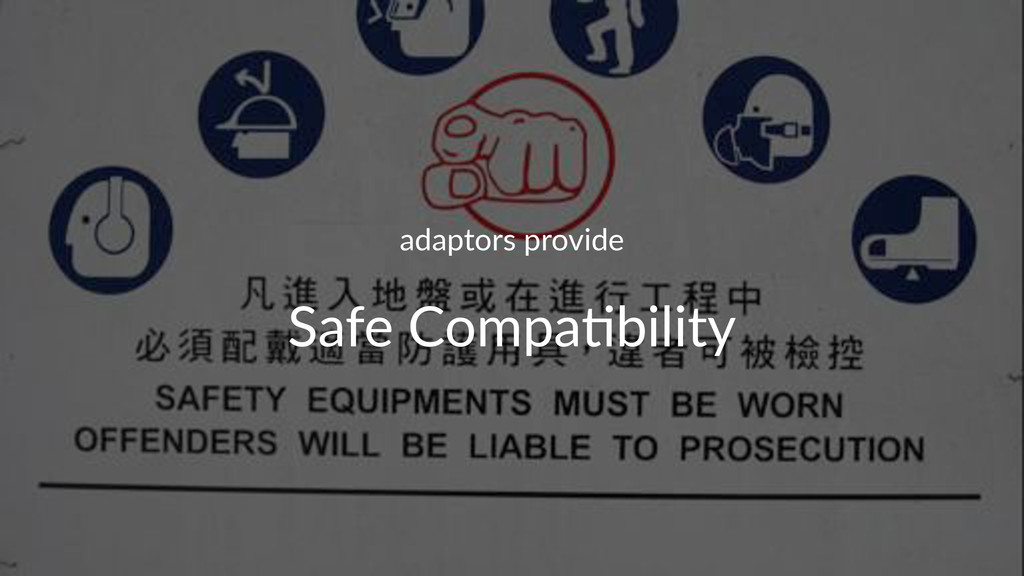 adaptors(provide Safe%Compa*bility