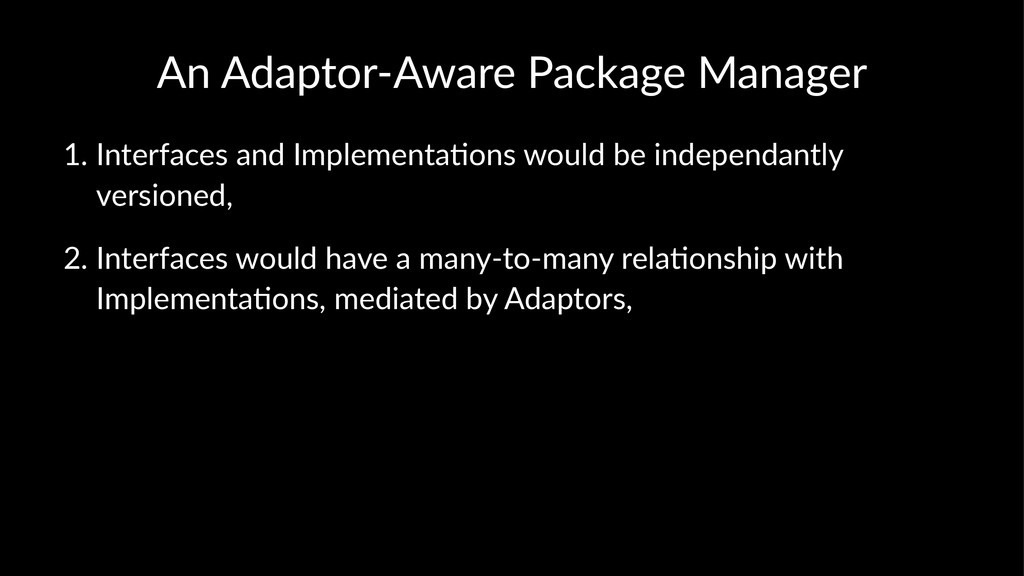 An#Adaptor*Aware#Package#Manager 1. Interfaces,...