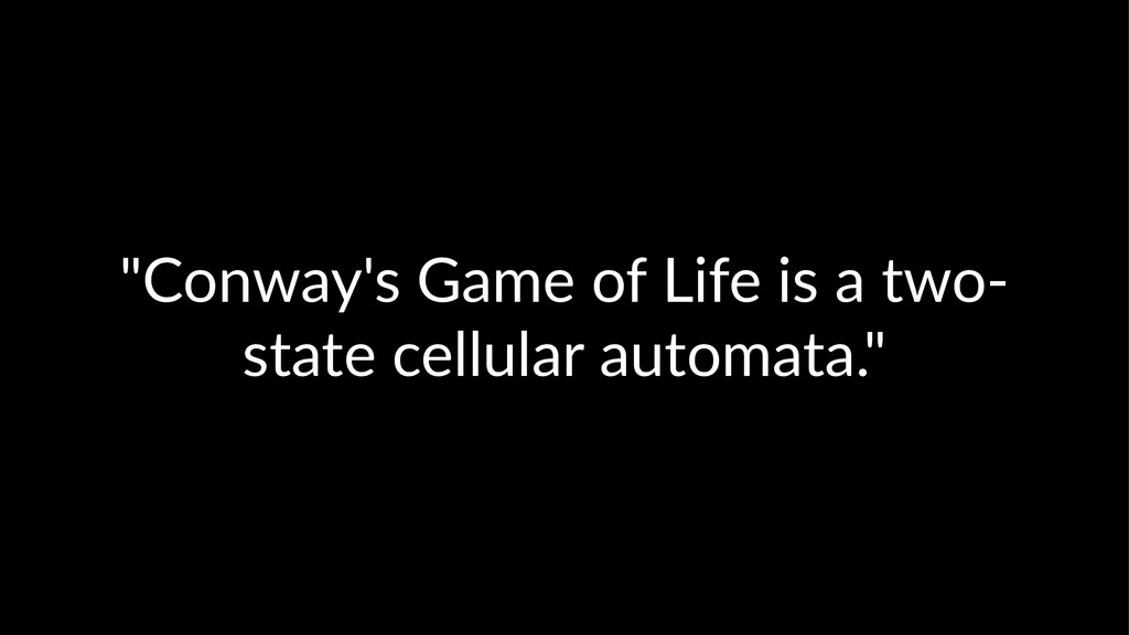 """Conway's*Game*of*Life*is*a*two2 state*cellular..."