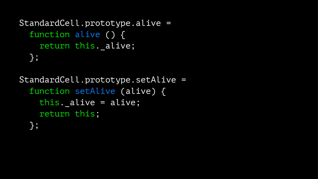 StandardCell.prototype.alive = function alive (...
