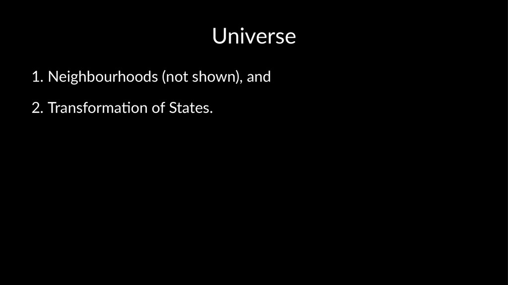Universe 1. Neighbourhoods.(not.shown),.and 2. ...