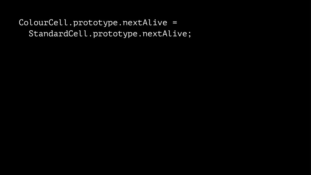 ColourCell.prototype.nextAlive = StandardCell.p...