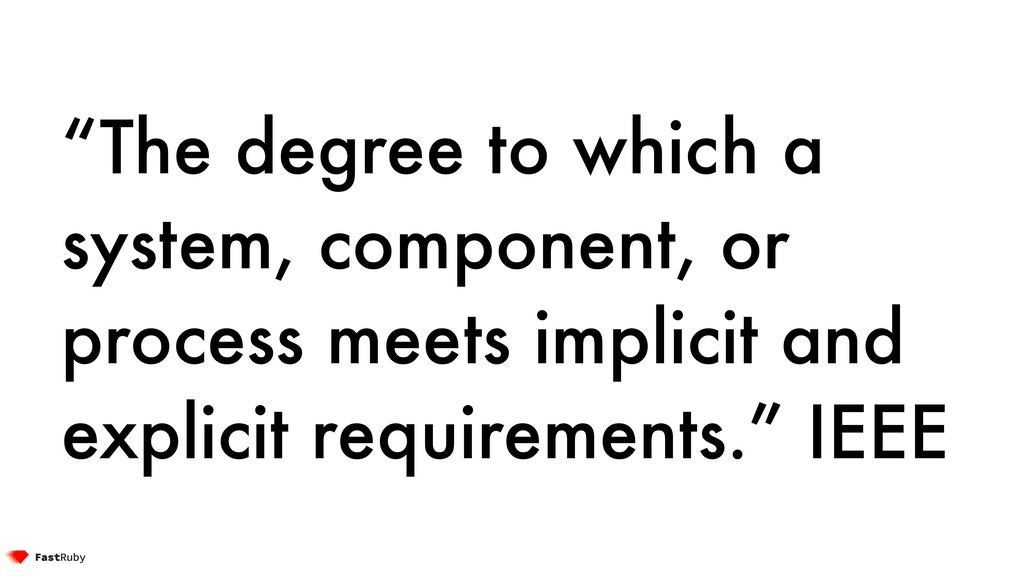 """The degree to which a system, component, or pr..."