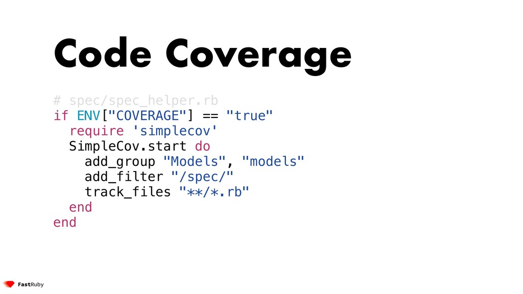 "Code Coverage # spec/spec_helper.rb if ENV[""COV..."