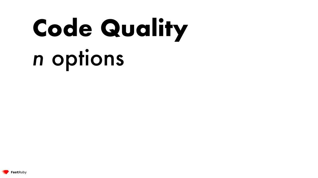 Code Quality n options