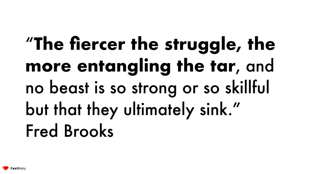 """The fiercer the struggle, the more entangling t..."