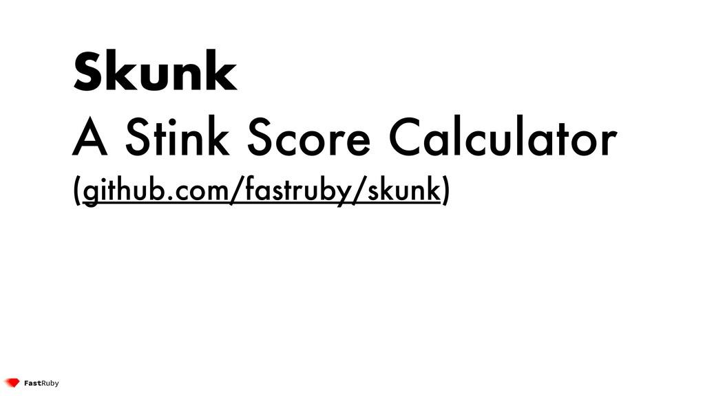 Skunk A Stink Score Calculator (github.com/fast...