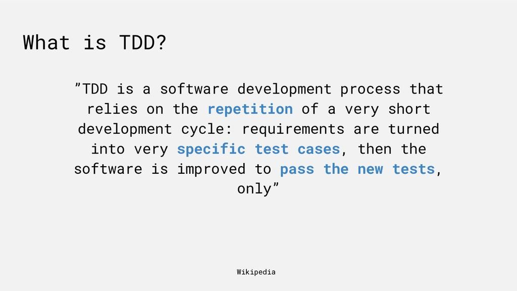 "What is TDD? ""TDD is a software development pro..."