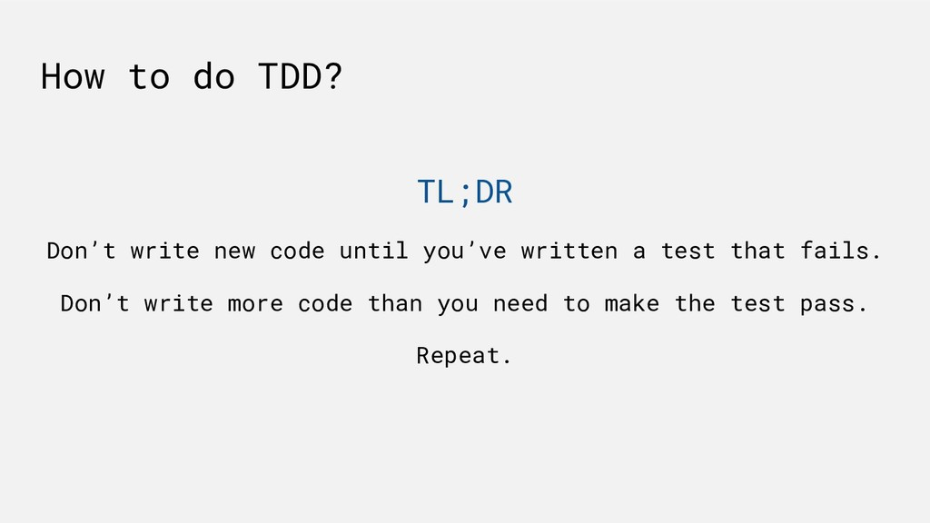 How to do TDD? TL;DR Don't write new code until...
