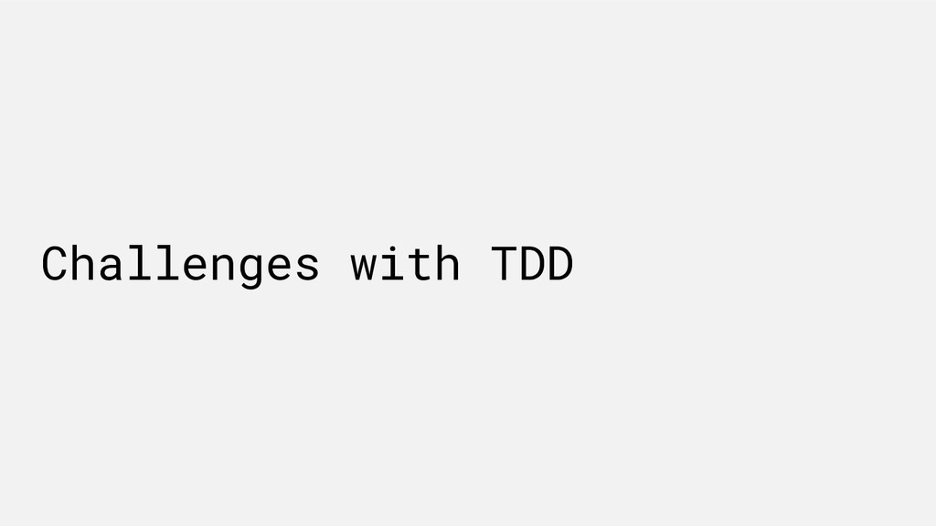 Challenges with TDD