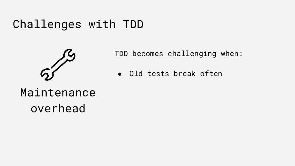 Maintenance overhead Challenges with TDD TDD be...