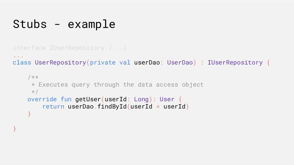 Stubs - example interface IUserRepository {...}...