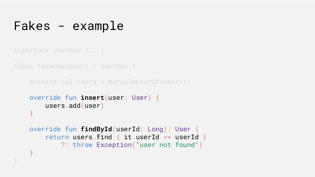interface UserDao {...} ... class FakeUserDao()...