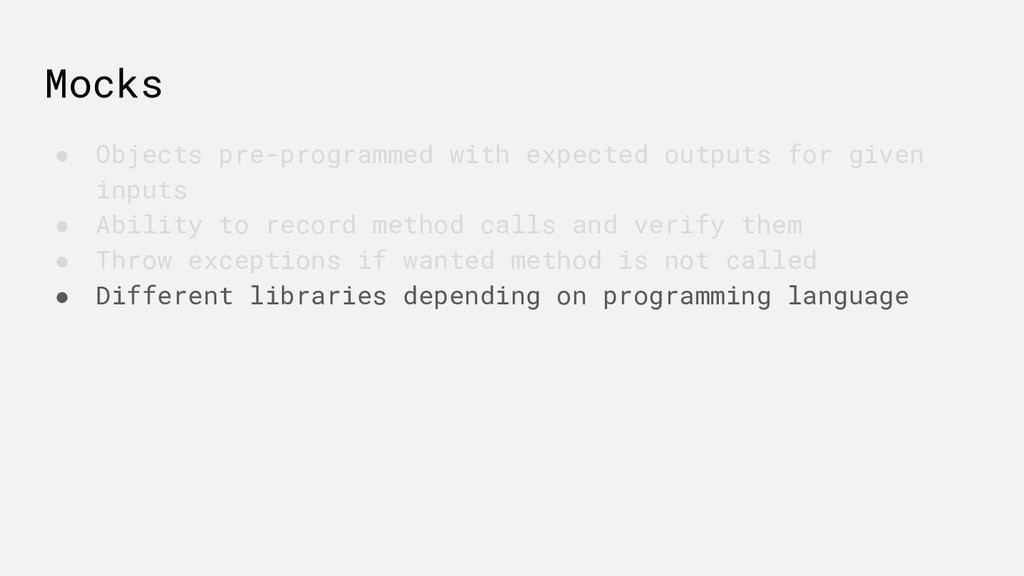 Mocks ● Objects pre-programmed with expected ou...
