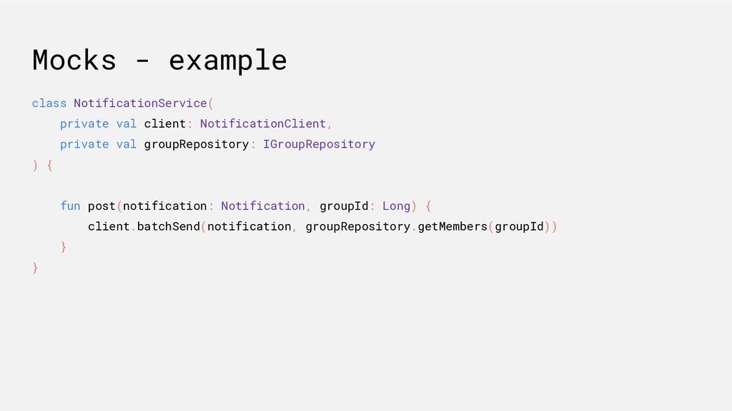 Mocks - example class NotificationService( priv...