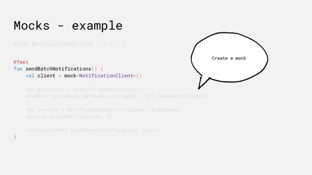 Mocks - example class NotificationService(...) ...