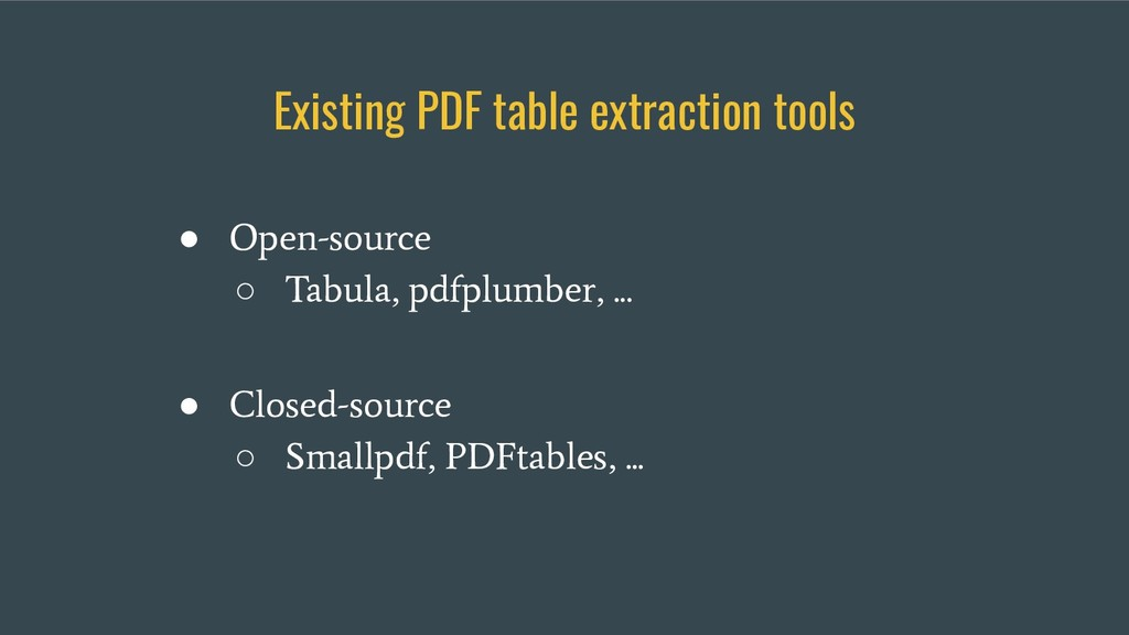 Existing PDF table extraction tools ● Open-sour...