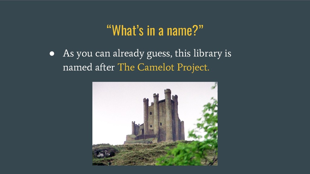 """What's in a name?"" ● As you can already guess,..."