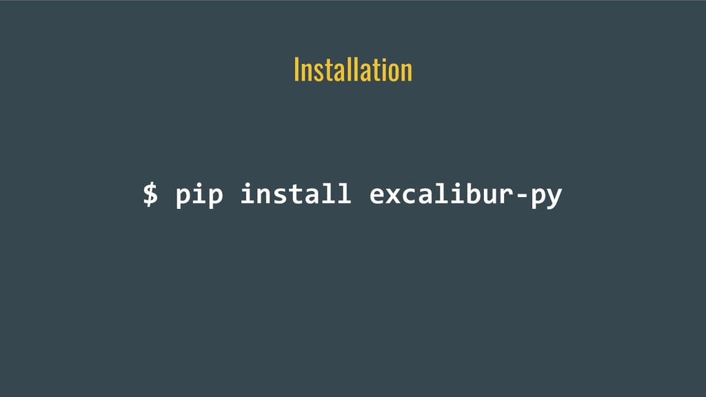 Installation $ pip install excalibur-py