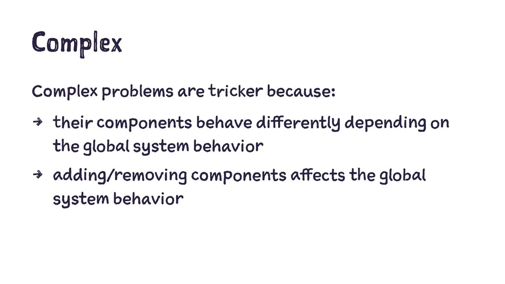 Complex Complex problems are tricker because: 4...