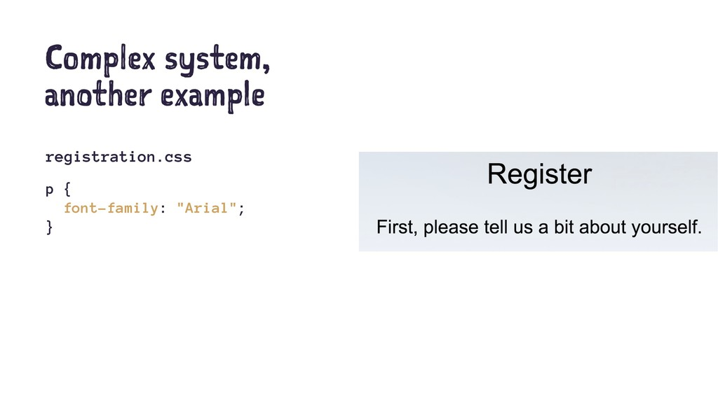 Complex system, another example registration.cs...