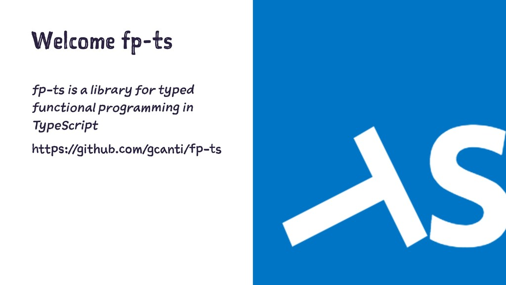 Welcome fp-ts fp-ts is a library for typed func...