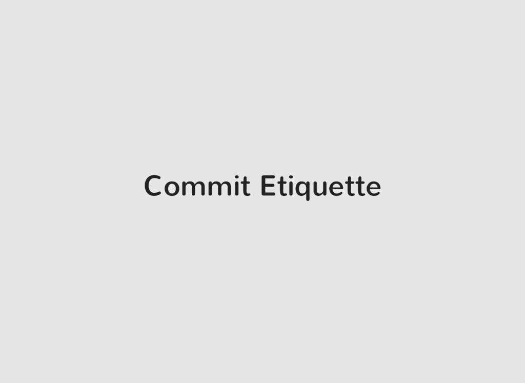 Commit Etiquette