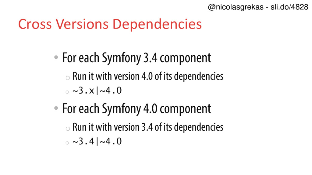 Cross Versions Dependencies • o o ~3.x|~4.0 • o...