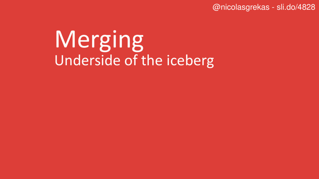 Merging Underside of the iceberg @nicolasgrekas...
