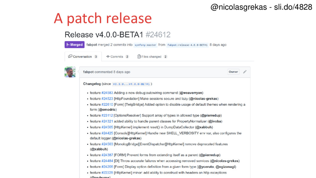 A patch release @nicolasgrekas - sli.do/4828