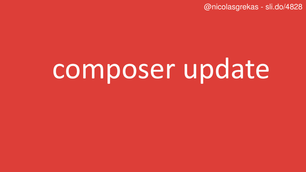 composer update @nicolasgrekas - sli.do/4828